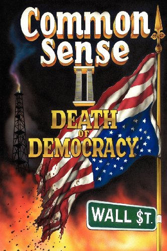 Common Sense II: Death of Democracy