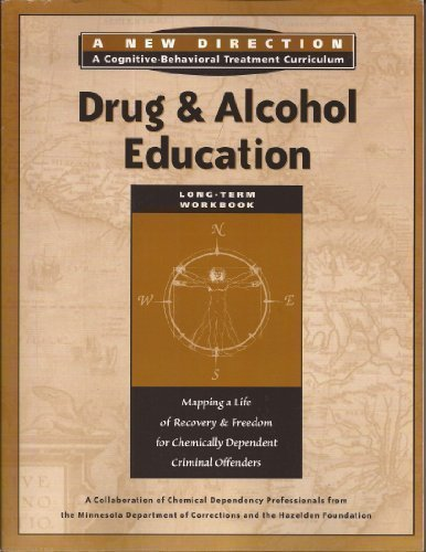 Download Drug and Alcohol Education Long Term Workbook (New Direction - A Cognitive Behavioral Treatment Curriculum) (New Direction - A Cognitive Behavioral Treatment Curriculum) PDF ePub fb2 book