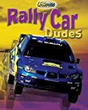 Rally Car Dudes, Michael Sandler, 159716948X