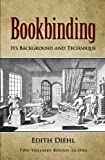 Bookbinding: Its Background and Technique (Two Volumes Bound as One) (v. 1 & 2)