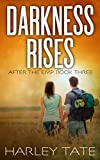 img - for Darkness Rises: A Post-Apocalyptic Survival Thriller (After the EMP) book / textbook / text book