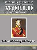 Famous People of the World - Famous Commanders - Arthur Wellesley Wellington