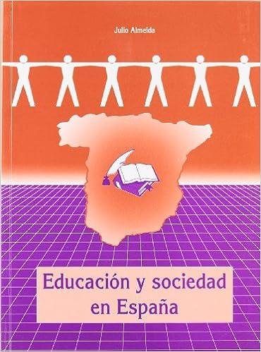 EDUCACION Y SOCIEDAD EN ESPAÑA: Amazon.es: Almeida Nesi, Julio: Libros