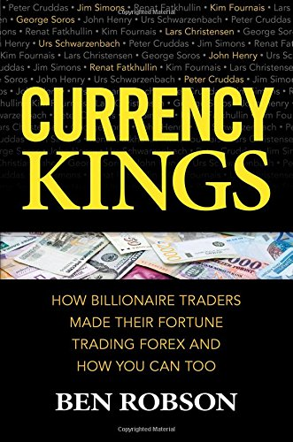 Currency Kings: How Billionaire Traders Made their Fortune Trading Forex and How You Can Too by McGraw-Hill Education