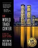 The World Trade Center (Classics of American Architecture)