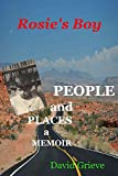 Rosie's Boy: People and Place a Memoir