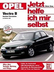 Opel Vectra B. Jetzt helfe ich mir selbst: Benziner Vierzylinder ab Oktober '95