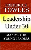 Download Leadership Under 30: Maxim For Young Leaders in PDF ePUB Free Online