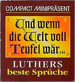 Und Wenn Die Welt Voll Teufel War Luthers Beste Spruche Amazon