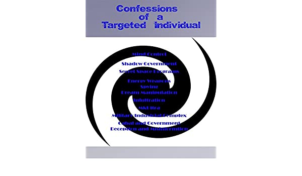 Confessions of a Targeted Individual - Kindle edition by ...