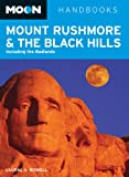 Front cover for the book Moon Handbooks Mount Rushmore & the Black Hills: Including the Badlands by Laural A. Bidwell