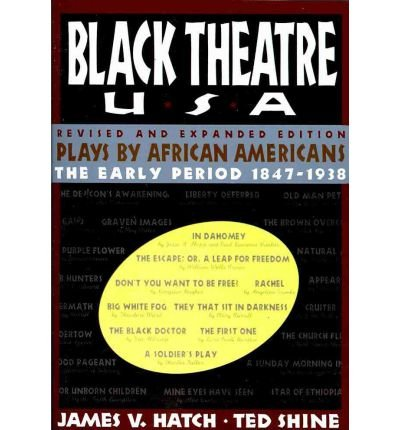 Books : [ [ [ Black Theatre USA Revised and Expanded Edition, Vo: Plays by African Americans from 1847 to Today[ BLACK THEATRE USA REVISED AND EXPANDED EDITION, VO: PLAYS BY AFRICAN AMERICANS FROM 1847 TO TODAY ] By Shine, Ted ( Author )Feb-05-2011 Paperback