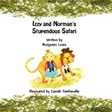 Izzy and Norman's Stupendous Safari, Benjamin Lewis, 1456018345