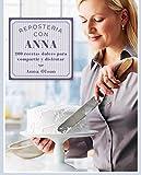img - for Reposter a con Anna: 200 recetas dulces para compartir y disfrutar (Spanish Edition) book / textbook / text book