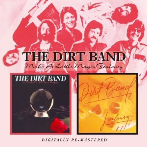 Make A Little Magic / Jealousy by NITTY GRITTY DIRT BAND (2006-12-19)