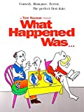 What Happened Was