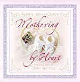 Mothering by Heart, Robin Jones Gunn, 1576739147