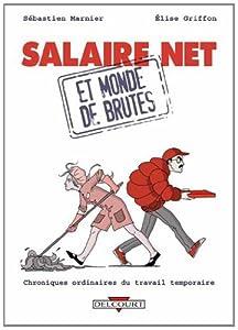 """Afficher """"Salaire net et monde de brutes"""""""