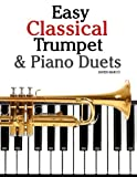 Easy Classical Trumpet & Piano Duets: Featuring music of Bach, Grieg, Wagner, Strauss and other composers