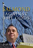 Salmond : Against the Odds, Torrance, David, 1841589144