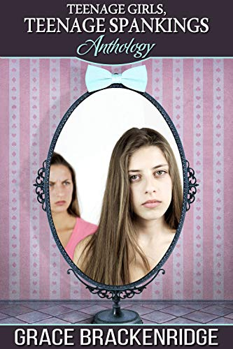Teenage Girls, Teenage Spankings Anthology