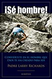 ¡Sé Hombre! (Spanish Edition)