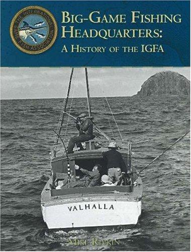 Download Big-Game Fishing Headquarters: A History of the IGFA pdf