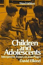 Children and Adolescents (Interpretative Essays on Jean Piaget)