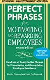 Perfect Phrases for Motivating and Rewarding Employees, Second Edition: Hundreds of Ready-to-Use Phrases for Encouraging and Recognizing Employee Excellence
