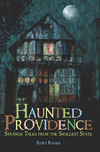 Haunted Providence: Strange Tales from the Smallest State (Haunted America) -