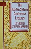 The Jupiter-Saturn Conference Lectures, Stephen Arroyo and Liz Greene, 0916360164