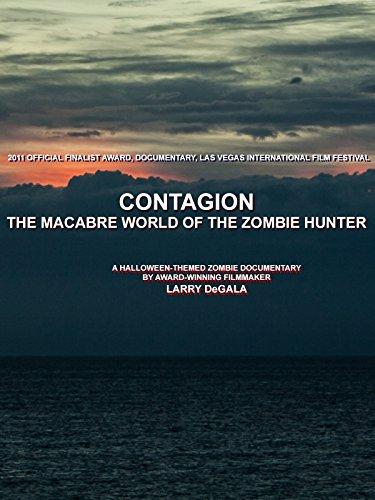 Contagion: The Macabre World of the Zombie Hunter (Top Halloween Films)
