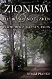 Zionism and the Roads Not Taken : Rawidowicz, Kaplan, Kohn, Pianko, Noam, 0253354552