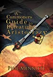 A Commoners Guide to Defeating the Aristocracy, Phil Mennitti, 1469131471