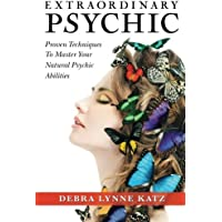 Extraordinary Psychic: Proven Techniques to Master Your Natural Psychic Abilities