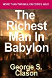 The Richest Man in Babylon: The Success Secrets of the Ancients by Clason, George S.