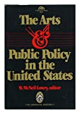 The Arts and Public Policy in the U. S., , 0130476897