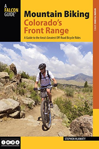 - Mountain Biking Colorado's Front Range: A Guide to the Area's Greatest Off-Road Bicycle Rides (Regional Mountain Biking Series)