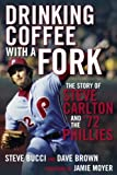 Drinking Coffee with a Fork, Steve Bucci and David W. Brown, 1933822252