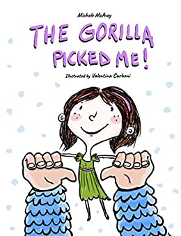 The Gorilla Picked Me! by [McAvoy, Michele]