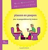 Plassen en Poepen : Plas-En Poepproblemen Bij Kinderen, Hentzepeter-van Ravensberg, H. D., 903137492X