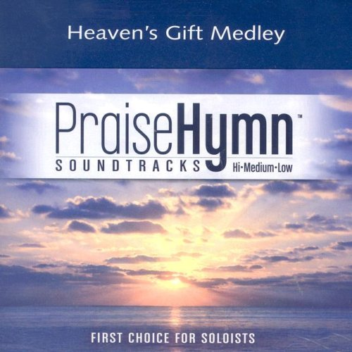 Heaven's Gift Medley: What Child Is This?; Breath of Heaven; Here with Us (Praise Hymn Soundtracks)