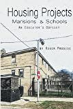 img - for Housing Projects, Mansions & Schools: An Educator's Odyssey book / textbook / text book