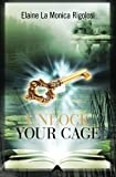 Unlock Your Cage, Elaine Rigolosi, 1463772750