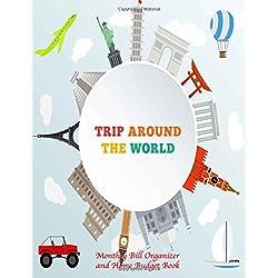 Mensual Planificador de Bill Organizador y el Hogar Presupuesto libro Viaje Alrededor Del Mundo: extragrande 8,5X11gasto Tracker con citas de motivación (gasto Ledgers) (Volumen 23)