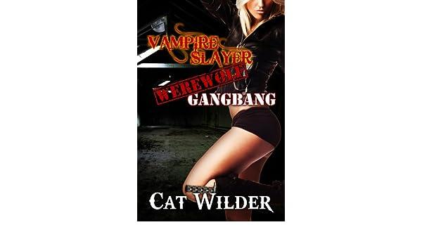 Vampire Slayer Werewolf Gangbang (Light BDSM Paranormal Erotica)