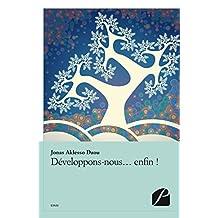 Développons-nous… enfin! (Essai) (French Edition)