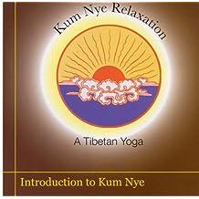 Kum Nye Relaxation: Introduction to Kum Nye Yoga
