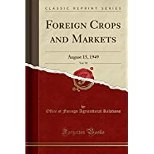 Foreign Crops and Markets, Vol. 59: August 15, 1949 (Classic Reprint)
