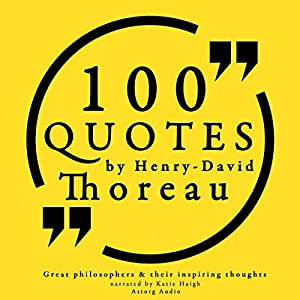 100 Quotes by Henry David Thoreau (Great Philosophers and Their Inspiring Thoughts) Audiobook
